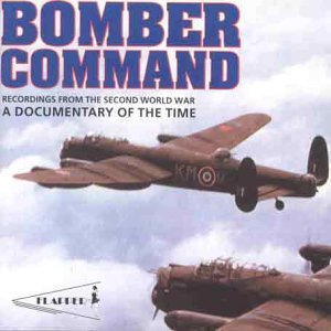 (Bomber Command: Recordings from the Second World War by Various Artists)