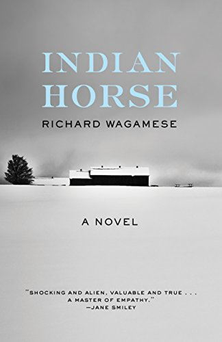Indian Horse: A Novel by [Wagamese, Richard]