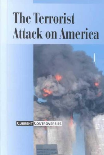 Current Controversies - The Terrorist Attack on America (hardcover edition)