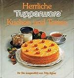 Herrliche Tupperware - Kuchen und Torten - Backrezepte