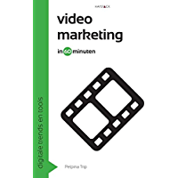 Videomarketing in 60 minuten (Digitale trends en tools in 60 minuten Book 6)