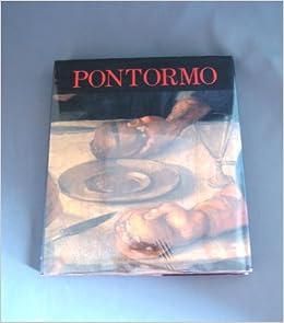 pontormo e il suo tempo italian edition