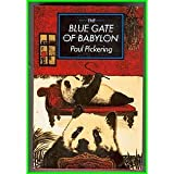 The Blue Gate of Babylon, Paul Pickering, 0394576373