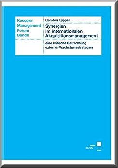 Book Synergien im internationalen Akquisitionsmanagement - eine kritische Betrachtung externer Wachstumsstrategien