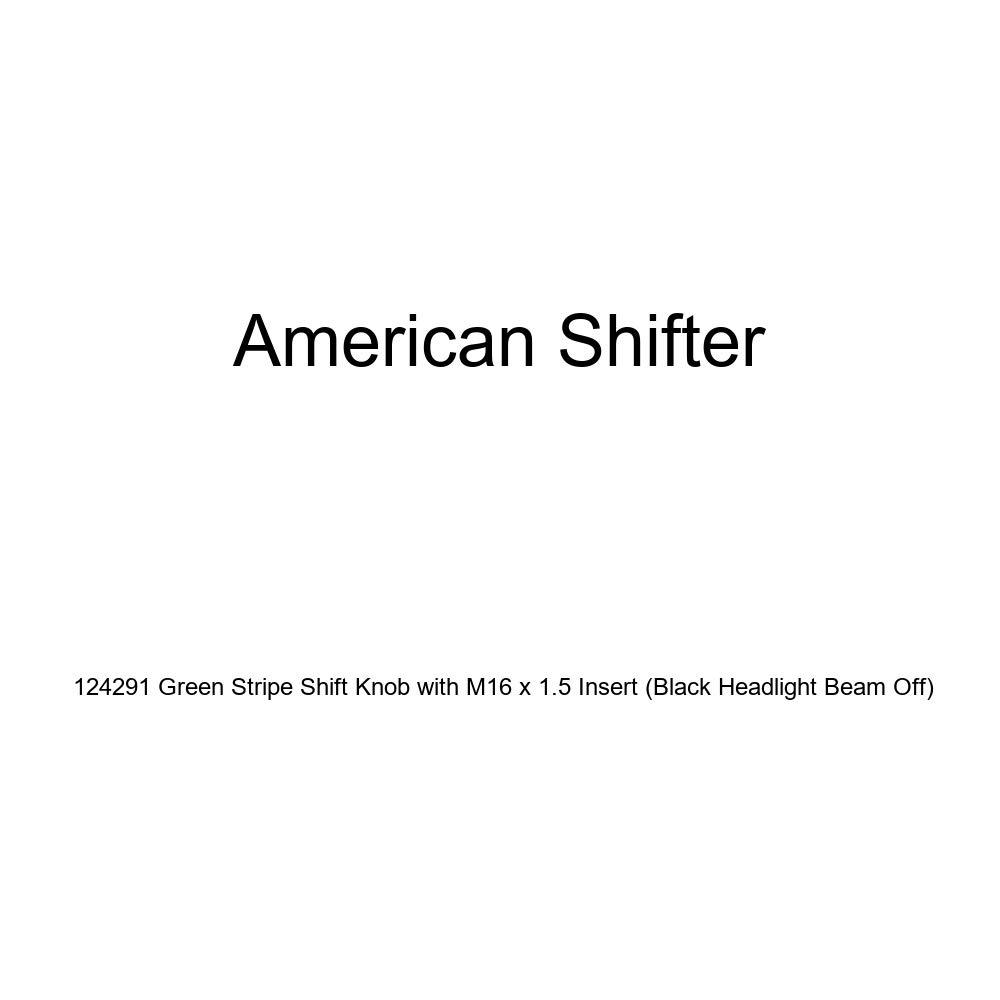 Black Headlight Beam Off American Shifter 124291 Green Stripe Shift Knob with M16 x 1.5 Insert