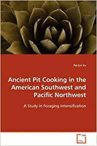 Ancient pit cooking in the american southwest for American southwest cuisine