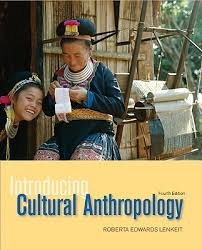 Introducing Cultural Anthropology by Lenkeit 4th Edition (Paperback) Textbook Only