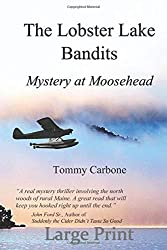 The Lobster Lake Bandits (Large Print): Mystery at Moosehead