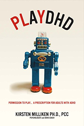Playdhd: Permission to Play.....a Prescription for Adults With ADHD.