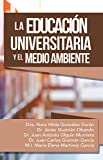 La Educación Universitaria Y El Medio Ambiente (Spanish Edition)