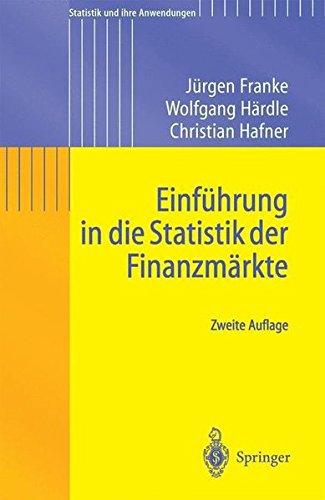 Einführung in die Statistik der Finanzmärkte (Statistik und ihre Anwendungen) (German Edition) Taschenbuch – 2004 Jurgen Franke Springer 3540405585 BUS061000