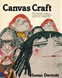 Canvas Craft Home Sewer's Guide to Creating Useful and Delightful Objects from a Noble Cloth, Susan Dworski, 0884960900