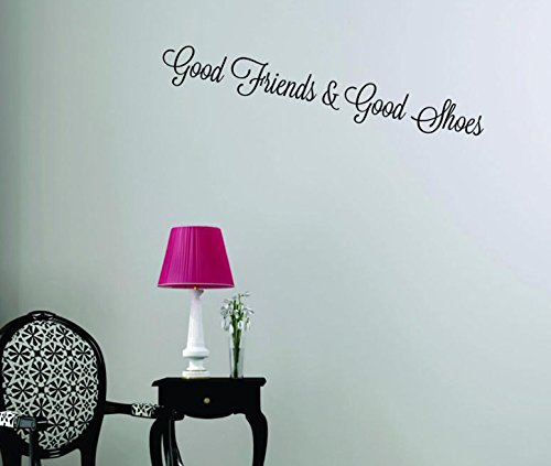 20 x 40 Black Design with Vinyl Moti 1511 3 Good Friends /& Good Shoes Quote Peel /& Stick Wall Sticker Decal