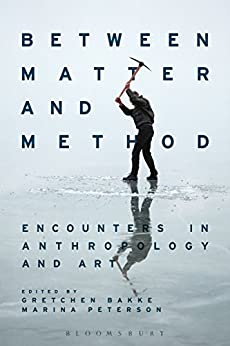 image for Between Matter and Method: Encounters In Anthropology and Art