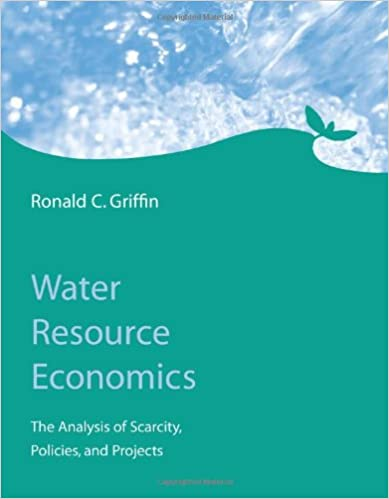 Water Resource Economics: The Analysis Of Scarcity, Policies, And Projects (MIT Press) Book Pdf