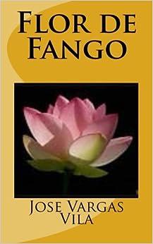 Flor de Fango (Spanish Edition) by Jose Maria Vargas Vila (2016-01-20)