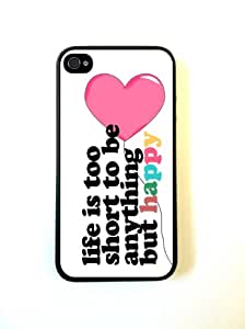 Be Happy Life Is Short White Quote iPhone 4 Case Fits iPhone 4 & iPhone 4S