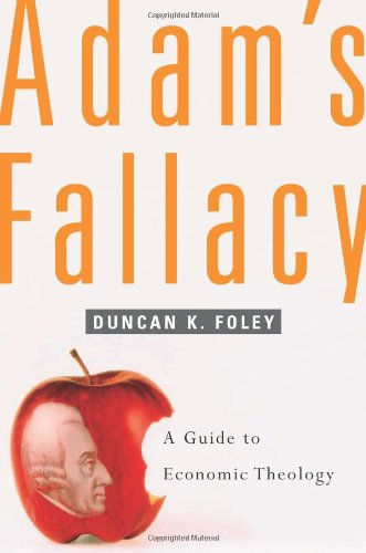 Adam's Fallacy: A Guide to Economic Theology
