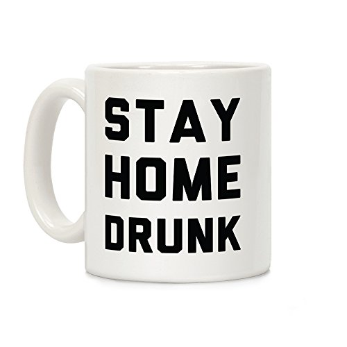 LookHUMAN Stay Home Drunk White 11 Ounce Ceramic