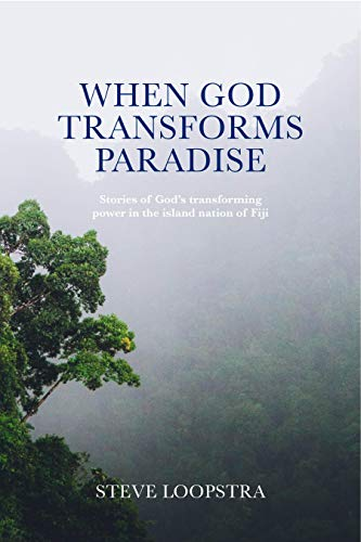 When God Transforms Paradise Stories Of God S Transforming