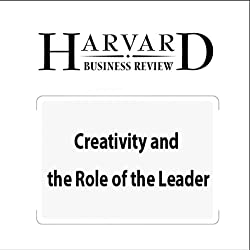 Creativity and the Roles of the Leader (Harvard Business Review)