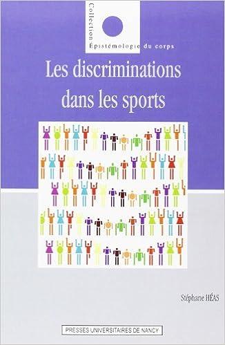 Lire Discriminations dans les sports contemporains : entre inégalités, médisances et exclusions pdf ebook