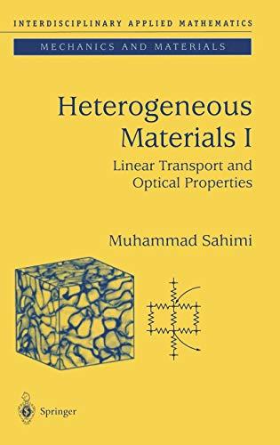 Heterogeneous Materials I: Linear Transport and Optical Properties (Interdisciplinary Applied Mathematics) (v. 1)