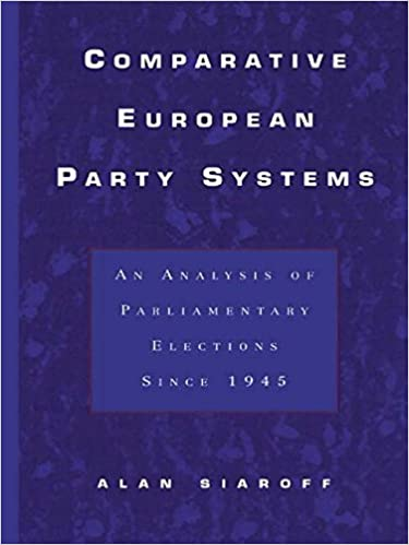 Downloading google books free Comparative European Party Systems: An Analysis of Parliamentary Elections Since 1945 (Routledge Research in Comparative Politics) PDF iBook PDB by Alan Siaroff