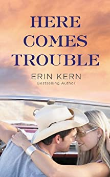 Here Comes Trouble (Trouble Series Book 2) by [Kern, Erin]