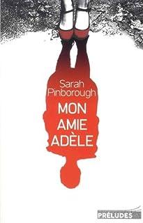 Mon amie Adèle, Pinborough, Sarah