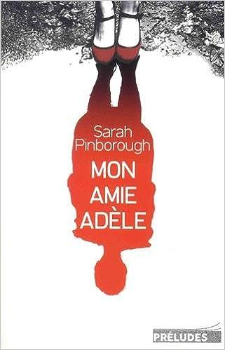 Mon amie Adèle (2017) - Sarah Pinborough