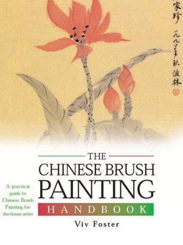 The Chinese Brush Painting Handbook (Artist's Handbook Series) (2006-06-19) (Chinese Brush Painting Handbook)