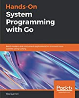 Hands-On System Programming with Go Front Cover