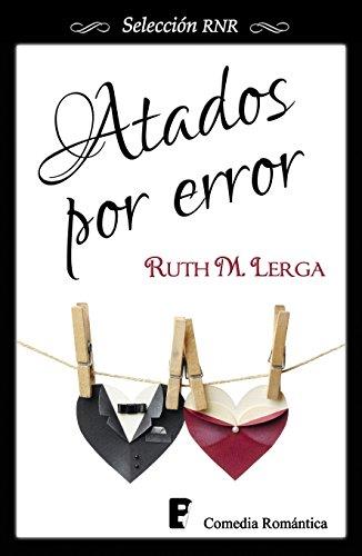 Atados por error (Spanish Edition) by [Lerga, Ruth M.]