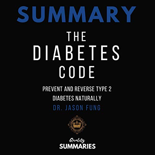Pdf Fitness Summary: The Diabetes Code: Prevent and Reverse Type 2 Diabetes Naturally by Dr. Jason Fung