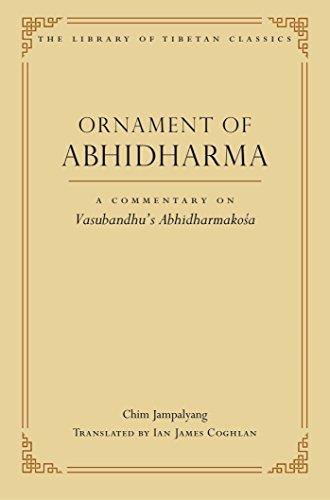 Ornament of Abhidharma: A Commentary on Vasubandhu's Abhidharmako?a (Library of Tibetan Classics Book 23) (English Edition)