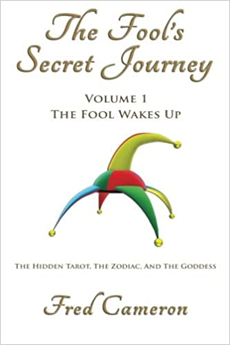 The Fool's Secret Journey Volume 1: The Fool Wakes Up
