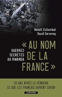 Guerre secrète au Rwanda : ''Au nom de la France'' par Collombat