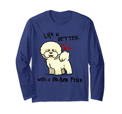 Life Is Better With A Bichon Frise Long Sleeve - Bichon Sweatshirt