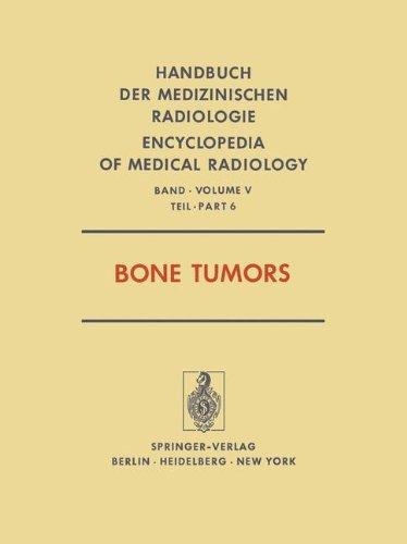 Bone Tumors (Handbuch der medizinischen Radiologie   Encyclopedia of Medical Radiology)