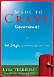 Made to Crave Devotional, Lysa TerKeurst and Terri Blackstock, 0310334705