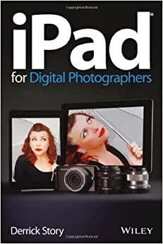 by Story, Derrick iPad for Digital Photographers (2013)