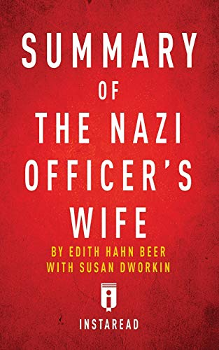 Summary of the Nazi Officer's Wife: By Edith H. Beer - Includes Analysis