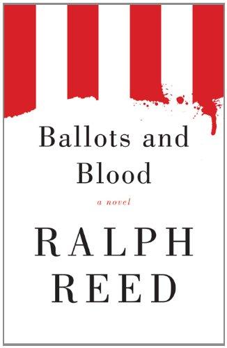 Ballots and Blood: A Novel - Reed Ralph