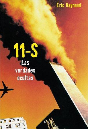 11-S/September 11: Las verdades ocultas/The Hidden Truths (Foca Investigacion/Foca Investigation) (Spanish Edition) pdf
