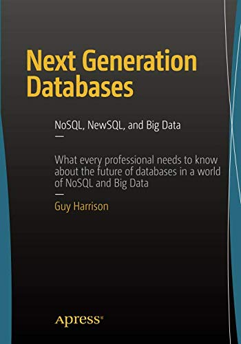 Next Generation Databases: NoSQLand Big Data
