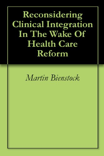 Reconsidering Clinical Integration In The Wake Of Health Care Reform Pdf