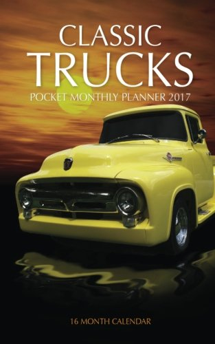 Classic Trucks Pocket Monthly Planner 2017: 16 Month Calendar ebook