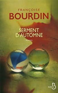 Serment d'automne : [roman], Bourdin, Françoise