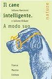 Image de Il cane intelligente. A modo suo